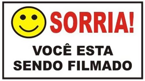 """Placa de Advertência """"Sorria Você Está Sendo Filmado"""""""